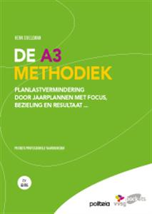 DE A3 METHODIEK: PLANLASTVERMINDERING DOOR JAARPLANNEN MET FOCUS, BEZIELING EN RESULTAAT